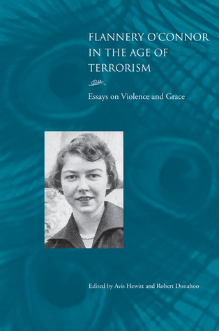 High School Dropout Essay Flannery Oconnor In The Age Of Terrorism Essays On Violence And Grace By  Avis Hewitt Persuasive Essays For High School also Research Paper Samples Essay Flannery Oconnor In The Age Of Terrorism Essays On Violence And  Argument Essay Topics For High School