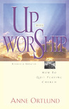 Up with Worship: How to Quit Playing Church