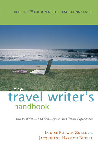 The Travel Writer's Handbook by Jacqueline Harmon Butler