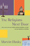 The Religions Next Door: What We Need To Know About Judaism, Hinduism, Buddhism, And Islam---and What Reporters Are Missing