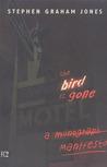 The Bird is Gone: A Manifesto