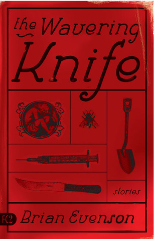 The Wavering Knife by Brian Evenson