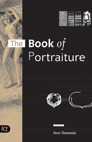Ebook The Book of Portraiture: A Novel by Steve Tomasula read!