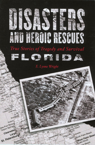 disasters-and-heroic-rescues-of-florida-true-stories-of-tragedy-and-survival