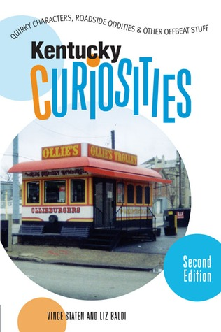 Kentucky Curiosities, 2nd by Vince Staten