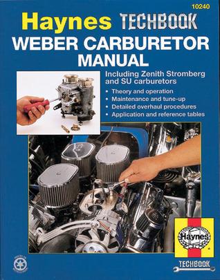 Haynes, Weber, Zenith Stromberg and SU Carburetor Manual