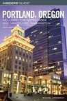 Insiders' Guide to Portland, Oregon, 5th: Including the Metro Area and Vancouver, Washington