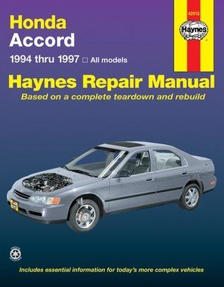 Honda Accord Automotive Repair Manual : Models Covered, All Honda Accord Models 1994 Thru 1997 (Haynes Auto Repair Manual Series)