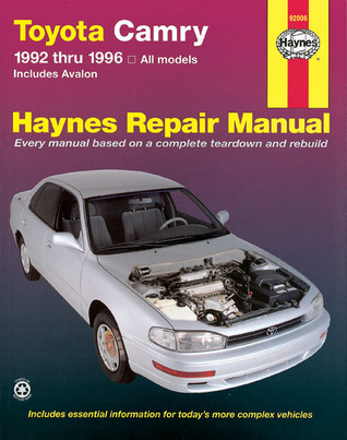 Haynes Toyota Camry Automotive Repair Manual: All Toyota Camry and Avalon Models 1992 thru 1996