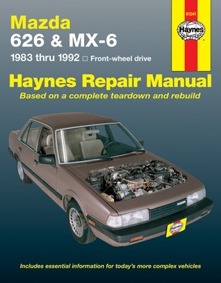 Mazda 626 & Mx-6 Automotive Repair Manual: Front-Wheel Drive 1983- 1992 (Haynes Automotive Repair Manual Series)