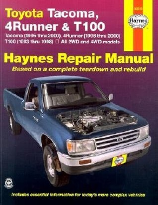 Haynes Repair Manual, Toyota Tacoma, 4 Runner & T100: Tacoma (1995 thru 2000), 4 Runner (1996 thru 2000), T100 (1993 thru 1998)- All 2WD and 4WD models