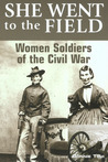 Download She Went to the Field: Women Soldiers of the Civil War