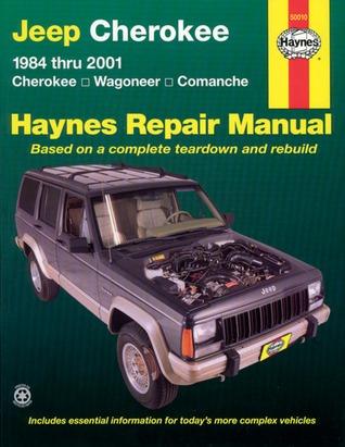 Jeep Cherokee,Wagoneer,Comanche,1984-2001 (Hayne's Automotive Repair Manual)