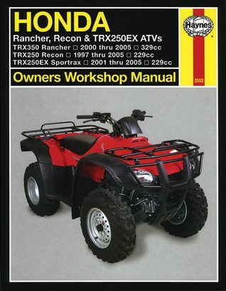 Haynes Honda Rancher, Recon & TRX250EX ATVs Owners Workshop Manual: 1997 thru 2005 by Ken Freund