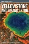 Insiders' Guide to Yellowstone and Grand Teton, 6th
