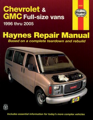 chevrolet express gmc savana full size van repair manual 1996 2005 rh goodreads com 1995 GMC Savana 1990 GMC Savana