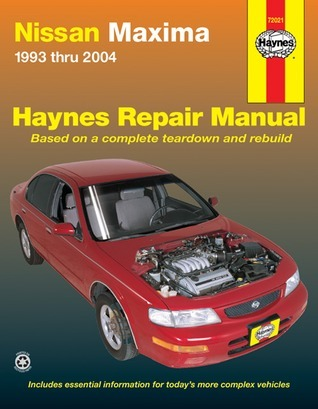 Nissan Maxima Automotive Repair Manual: 1993 Thru 2004
