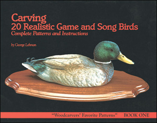 Carving 20 Realistic Game and Songbirds: Book One