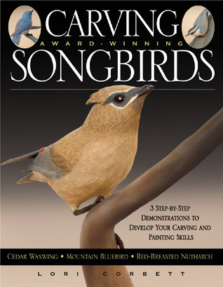 Carving Award-winning Songbirds: An Encyclopedia of Carving, Sculpting and Painting Techniques Descarga manual de pdf en alemán