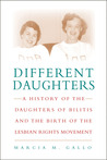 Different Daughters: A History of the Daughters of Bilitis and the Birth of the Lesbian Rights Movement