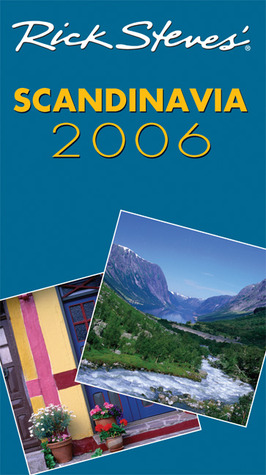 Rick Steves' Scandinavia 2006 by Rick Steves
