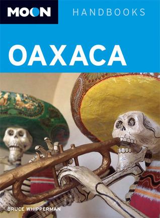 Moon Oaxaca por Bruce Whipperman EPUB PDF