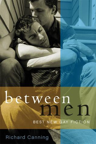 Between Men: Best New Gay Fiction