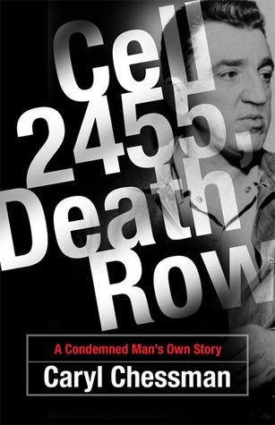 Cell 2455, Death Row by Caryl Chessman