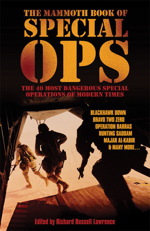 The Mammoth Book of Special Ops: The 40 Most Dangerous Special Operations of Modern Times