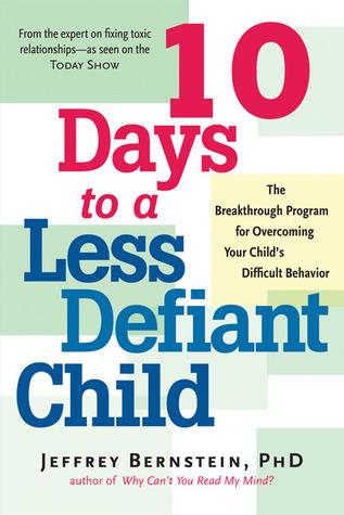 10 Days to a Less Defiant Child: The Breakthrough Program for Overcoming Your Child's Difficult Behavior Descarga gratuita de e book pdf