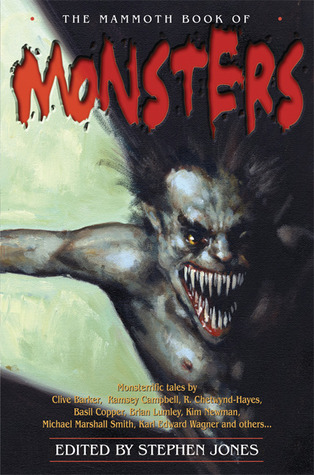 The Mammoth Book of Monsters by Stephen Jones