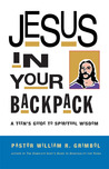 Jesus in Your Backpack: A Teen's Guide to Spiritual Wisdom