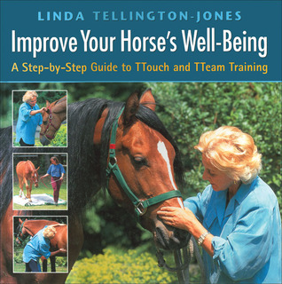 Improve Your Horse's Well-Being: A Step-by-Step Guide to TTouch and TTEAM Training