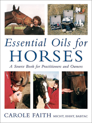 Essential Oils for Horses: A Source Book for Practitioners and Owners