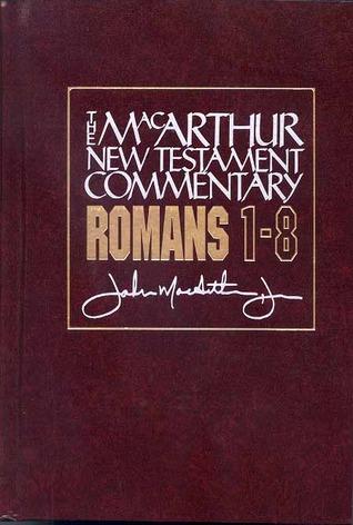 Romans 1-8 by John F. MacArthur Jr.