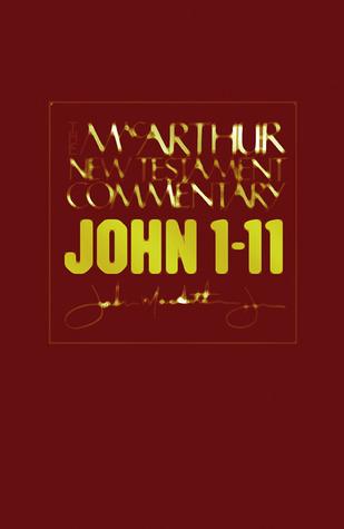 John 1-11: New Testament Commentary (MacArthur New Testament Commentary Serie)