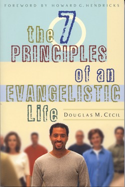 The 7 Principles of an Evangelistic Life by Douglas Cecil
