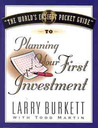 The World's Easiest Pocket Guide To Your First Investment by Larry Burkett