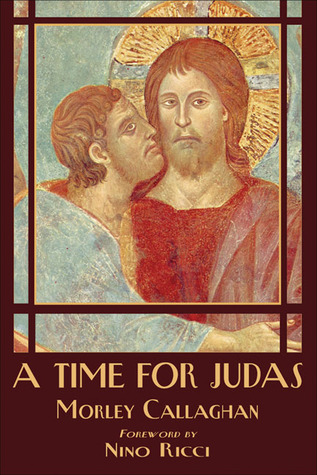 Ebook A Time for Judas by Morley Callaghan PDF!