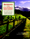 Backroads of the California Wine Country: Your Guide to the Wine Country's Most Scenic Backroad Adventures