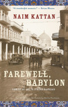Farewell, Babylon: Coming of Age in Jewish Baghdad
