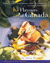 The Flavours of Canada: A Celebration of the Finest Regional Foods