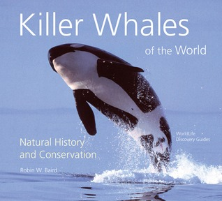 Killer Whales of the World: Natural History and Conservation