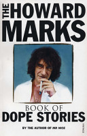The Howard Marks Book of Dope Stories by Howard Marks