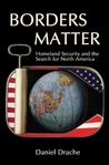 Borders Matter: Homeland Security and the Search for North America