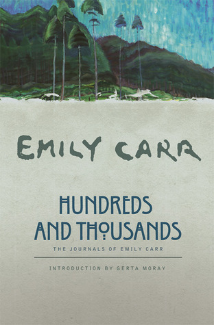 Hundreds and Thousands: The Journals of Emily Carr