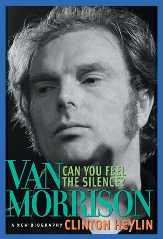 Can You Feel the Silence? by Clinton Heylin