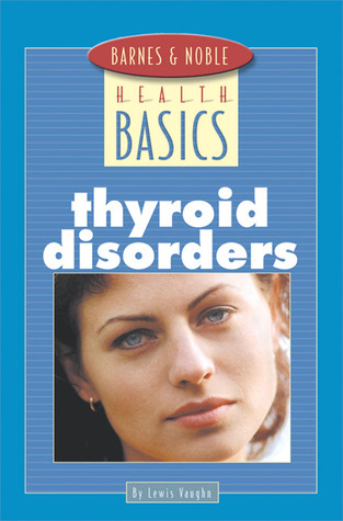 Barnes and Noble Basics Thyroid Disorders