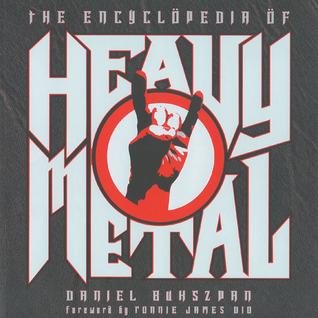 The Encyclöpedia öf Heavy Metal by Daniel Bukszpan