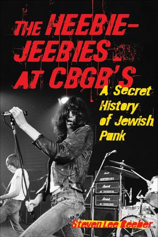 The Heebie-Jeebies at CBGB's by Steven Lee Beeber